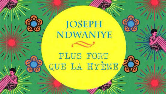 Plus fort que la hyène • Joseph Ndwaniye • Illustrations d'Anne-Marie Carthé • Éd. La cheminante Jeunesse • 2018 • 64 p • 8 EUR.